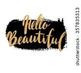 hello beautiful    lettering...   Shutterstock . vector #357835313