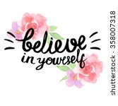 believe in yourself  ... | Shutterstock .eps vector #358007318
