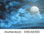 moon among the clouds on a... | Shutterstock . vector #358146500