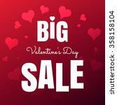 happy valentine's day big sale... | Shutterstock .eps vector #358158104
