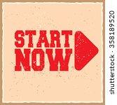 start now. creative motivation...   Shutterstock .eps vector #358189520