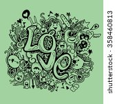 love hand lettering and doodles ... | Shutterstock .eps vector #358460813