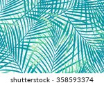 green and blue palm leaves...   Shutterstock .eps vector #358593374