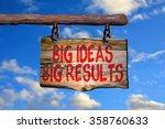 big ideas big results... | Shutterstock . vector #358760633