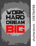 work hard dream big. creative...   Shutterstock .eps vector #358786988