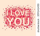 i love you valentines day... | Shutterstock .eps vector #359141450