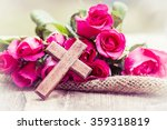 The Wooden Cross And Pink Rose...