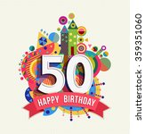 happy birthday fifty 50 year... | Shutterstock .eps vector #359351060