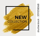 new collection. gold paint in... | Shutterstock .eps vector #359358068