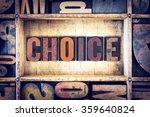 "the word ""choice"" written in... | Shutterstock . vector #359640824"