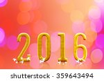 2016 year. on blurred bokeh... | Shutterstock . vector #359643494