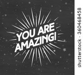 you are amazing label with... | Shutterstock .eps vector #360468458