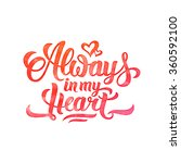 watercolor 'always in my heart' ... | Shutterstock . vector #360592100
