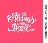 always in my heart hand... | Shutterstock . vector #360592106