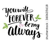 you will forever be my always.... | Shutterstock .eps vector #360635618
