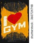 i love gym. creative motivation ... | Shutterstock .eps vector #360724748