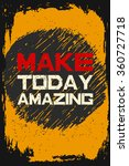 make today amazing. creative... | Shutterstock .eps vector #360727718