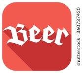 beer design flat icon | Shutterstock .eps vector #360737420