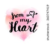 from my heart watercolor hand... | Shutterstock .eps vector #360747419