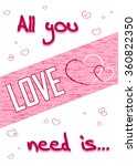all you need is love. romance... | Shutterstock .eps vector #360822350