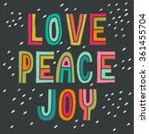love peace joy. hand drawn... | Shutterstock .eps vector #361455704