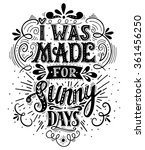 i was made for sunny days.... | Shutterstock .eps vector #361456250