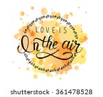 Hand Sketched Love Is In The...