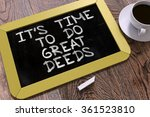It's Time To Do Great Deeds  ...