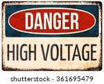 'danger  High Voltage' Rusty...
