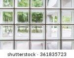 Outdoor View Through Glass...