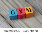gym text on colorful wooden... | Shutterstock . vector #362078570