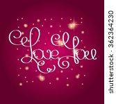 hand lettering  love you ... | Shutterstock .eps vector #362364230