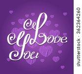vector hand lettering. love you ... | Shutterstock .eps vector #362364260