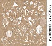 happy day. festive vector set.... | Shutterstock .eps vector #362765978