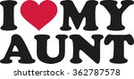 i love my aunt | Shutterstock .eps vector #362787578
