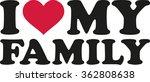 i love my family | Shutterstock .eps vector #362808638