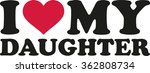i heart my daughter | Shutterstock .eps vector #362808734