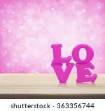 love word toy on wooden table... | Shutterstock . vector #363356744