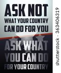 ask not what your country can... | Shutterstock .eps vector #363406319
