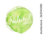original hand lettering natural ... | Shutterstock .eps vector #363544580