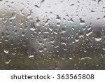 rain drops on transparent glass | Shutterstock . vector #363565808
