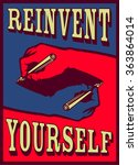 reinvent yourself  hands... | Shutterstock .eps vector #363864014