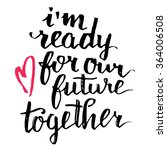 i'm ready for our future... | Shutterstock .eps vector #364006508