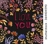i love you floral background.... | Shutterstock . vector #364404590