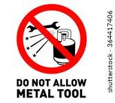 do not allow metal tool sign | Shutterstock .eps vector #364417406
