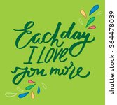 each day i love you more.... | Shutterstock .eps vector #364478039