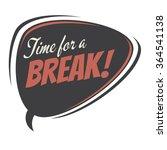 time for a break retro speech... | Shutterstock .eps vector #364541138