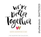 we are better together.... | Shutterstock .eps vector #364752323