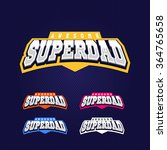 super dad  super hero power... | Shutterstock .eps vector #364765658