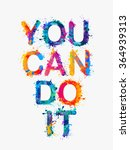 You Can Do It. Motivation...
